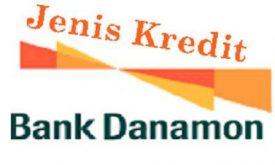Cara Kredit di Bank Danamon Lengkap Dengan Syaratnya