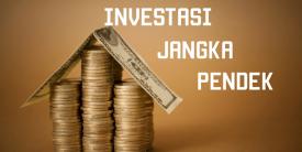 Jenis Investasi Jangka Pendek Paling Menguntungkan