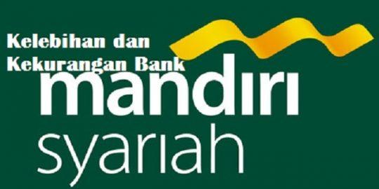 Kelebihan dan Kekurangan Bank Syariah Mandiri