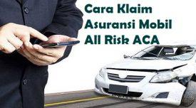 Cara Klaim Asuransi Mobil All Risk ACA