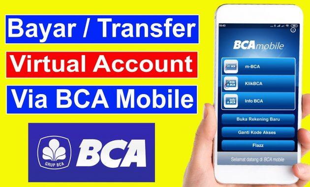 Cara Transfer Ke Virtual Account BCA Via Mobile Banking Mudah